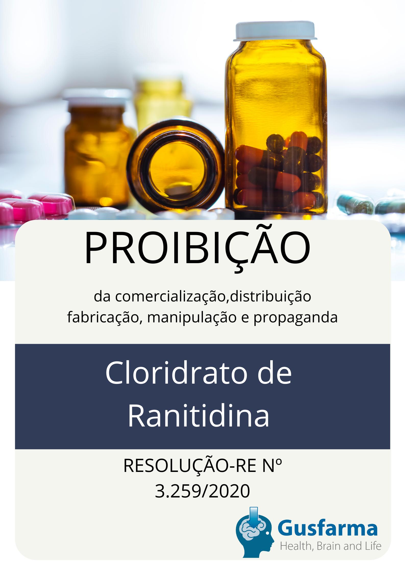 Proibição definitiva do medicamento Cloridrato de ranitidina .
